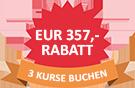 Rabattaktion: EUR 357,- Rabatt auf Kurse